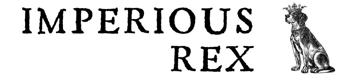 Imperious Rex blog